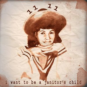 Image for 'I Want To Be A Janitors Child'