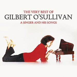 Image for 'The Very Best Of Gilbert O'Sullivan - A Singer and His Songs'