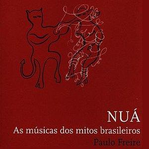 Image pour 'Nuá - Songs for the Traditional Brazilian Myths / Musicas para os Mitos Brasileiros'