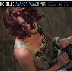 Image for 'Who Killed Amanda Palmer (Alternate Tracks)'