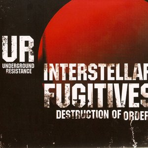 Image for 'Underground Resistance - Interstellar Fugitives 2: Destruction Of Order'
