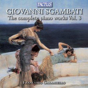 Image for 'Sgambati: The Complete Piano Works, Vol. 3'