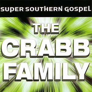 Image for 'Super Southern Gospel: The Crabb Family'