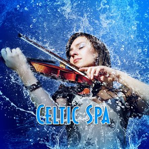 Bild für 'Celtic Spa: Music and Nature Sounds for Relaxing Meditation and Yoga'