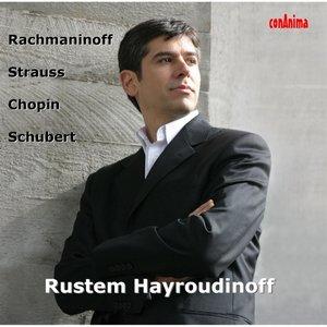 Image for 'Rustem Hayroudinoff Plays Rachmaninoff, Strauss, Chopin, Schubert'