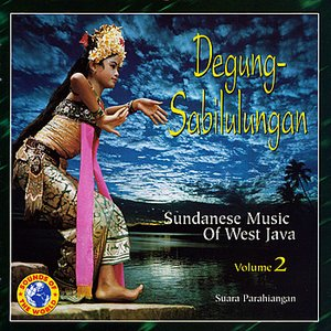Image for 'Degung-Sabilulungan: Sundanese Music of West Java, Vol. 2'