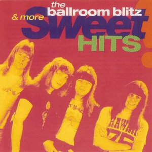 Image for 'The Ballroom Blitz & More Sweet Hits'