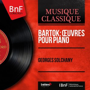 Image for 'Bartók: Œuvres pour piano (Mono Version)'