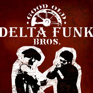 Image for 'Good Old Delta Funk Bros'