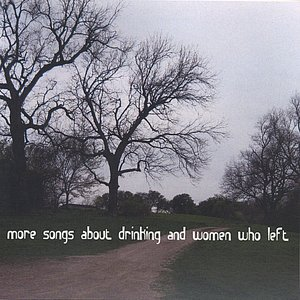 Image for 'More Songs About Drinking and Women Who Left'