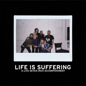 Image for 'Life Is Suffering'