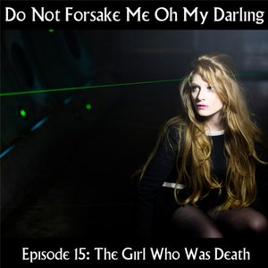 Image for 'Episode 15: The Girl Who Was Death'