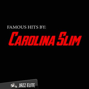 Image for 'Famous Hits by Carolina Slim'