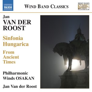 Image for 'Van der Roost: From Ancient Times - Sinfonia Hungarica'