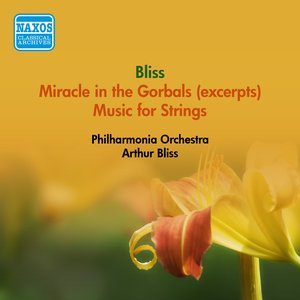 Image for 'Bliss, A.: Miracle in the Gorbals (Excerpts) / Music for Strings (Philharmonia Orchestra, Bliss) (1954)'