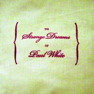Immagine per 'The Strange Dreams of Paul White'