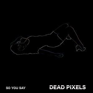 Image pour 'DEAD PIXELS'