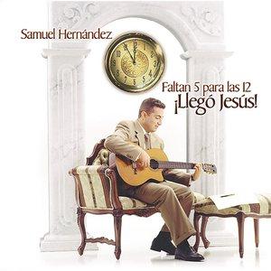 Image for 'Falta 5 para las 12: Llegó Jesús!'