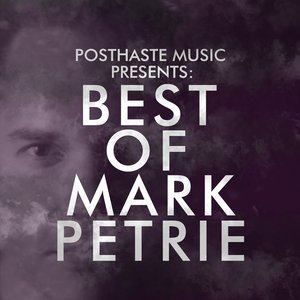 Image for 'PHM Presents: Best of Mark Petrie'