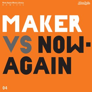 Image for 'Maker Vs. Now Again'