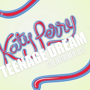 Image pour 'Teenage Dream (The Instrumentals)'