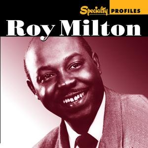 Image for 'Specialty Profiles: Roy Milton'