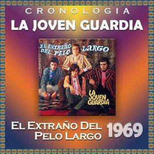Image for 'La Joven Guardia Cronología - El Extraño del Pelo Largo (1969)'