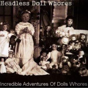 Bild för 'Incredible Adventures Of Dolls Whores'
