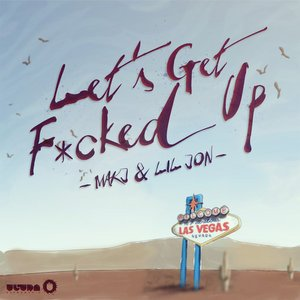 Image for 'Let's Get Fucked Up'