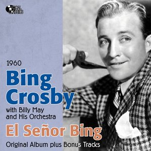 Image for 'El Senor Bing (Original Album Plus Bonus Tracks, 1960)'