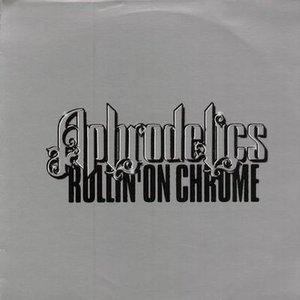 Image for 'Rollin' on Chrome (Wild Motherfucker dub)'