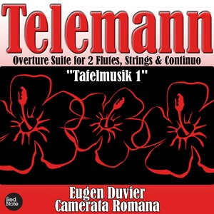 """Image for 'Telemann: Overture Suite for 2 Flutes, Strings & Continuo """"Tafelmusik 1""""'"""