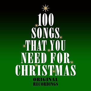 Image for '100 Songs That You Need For Christmas'