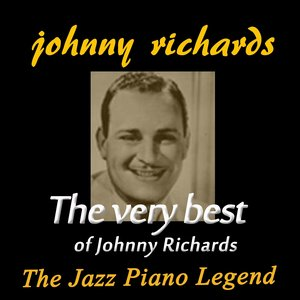Immagine per 'The Very Best of Johnny Richards (The Jazz Piano Legend)'
