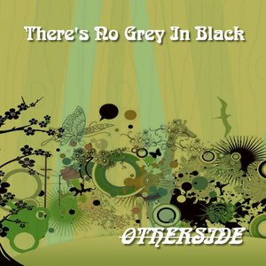Image for 'There's No Grey In Black'