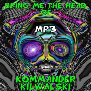Image for 'Bring Me The Head of Kommander Kilwalski'