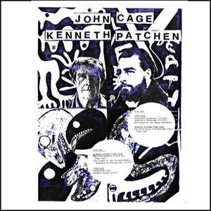 Bild för 'Kenneth Patchen & John Cage'