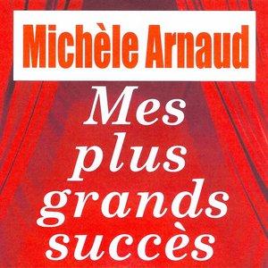 Image for 'Mes plus grands succès - Michèle Arnaud'