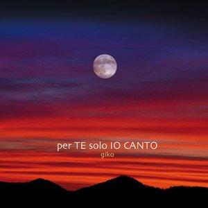 Image for 'Per Te Solo Io Canto'