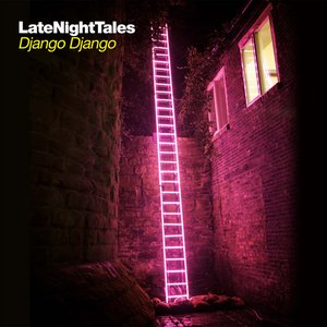 Image for 'LateNightTales: Django Django'