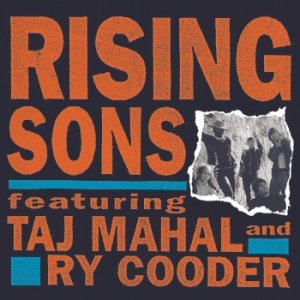 Image for 'RISING SONS (FEATURING TAJ MAHAL AND    RY COODER)'