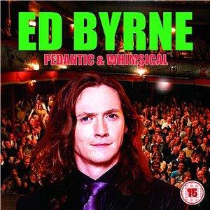 Image for 'Ed Byrne - Pedantic and Whimsical'