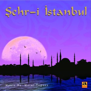 Image for 'Şehr-i İstanbul'