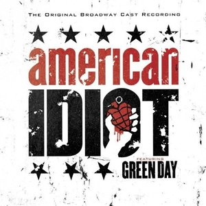Image for 'The Original Broadway Cast Recording 'American Idiot' Featuring Green Day'