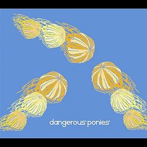 Image for 'Dangerous Ponies'