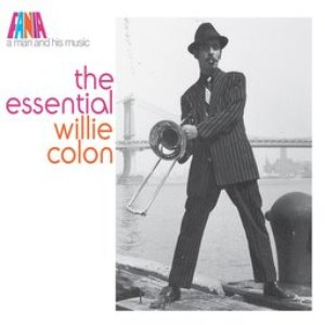 Image for 'A Man And His Music: The Essential Willie Colón'