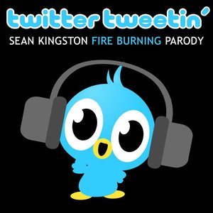 Image for 'Twitter Tweetin' (Sean Kingston Fire Burning Parody)'