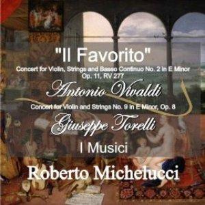 """Image for 'A. Vivaldi: """"Il Favorito"""" Concert for Violin, Strings and Basso Continuo No. 2 in E Minor, Op. 11, RV 277 - G. Torelli: Concert for Violin and Strings No. 9 in E Minor, Op. 8'"""