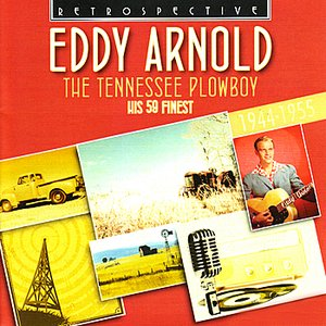 Image for 'Eddy Arnold. The Tennessee Plowboy - His 59 Finest 1944-1955'