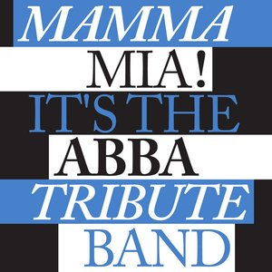 Image for 'Mama Mia! It's The Abba Tribute Band'